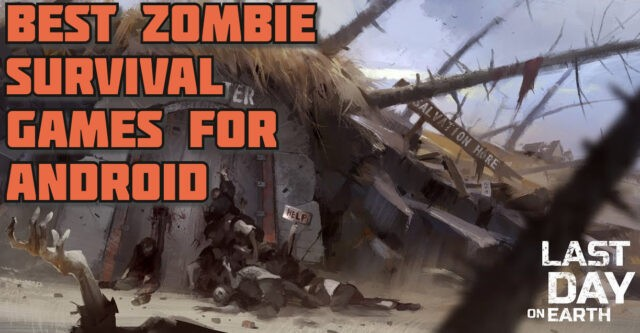 10 Best Zombie Survival Games for Android