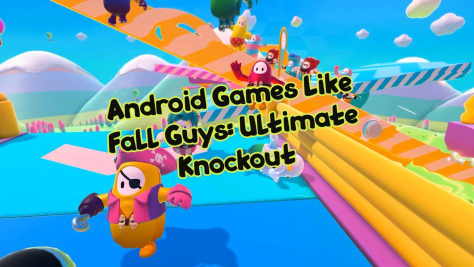 Best games like Fall Guys for Android
