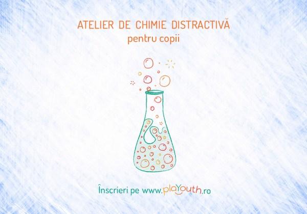 Atelier de chimie distractiva pentru copii