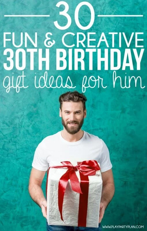 30 Creative 30th Birthday Ideas For Him Play Party Plan