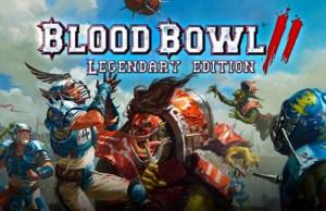 Blood Bowl II Legendary Edition