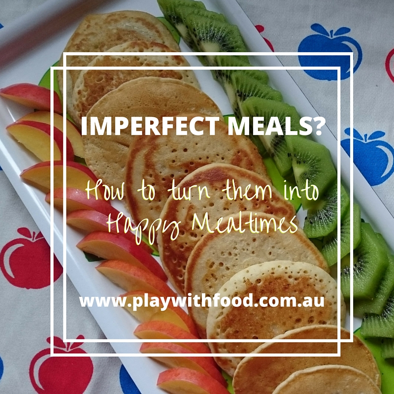 Imperfect Meals? Turn them around with these tips by Simone from Play with Food