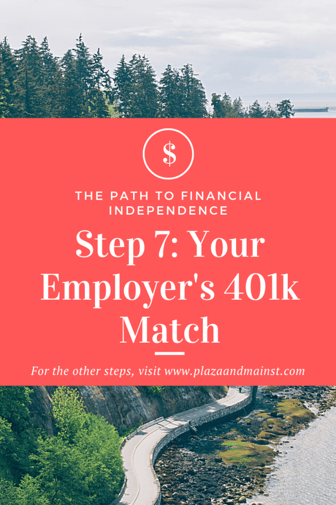 get your employer 401k match step 7 path to fi