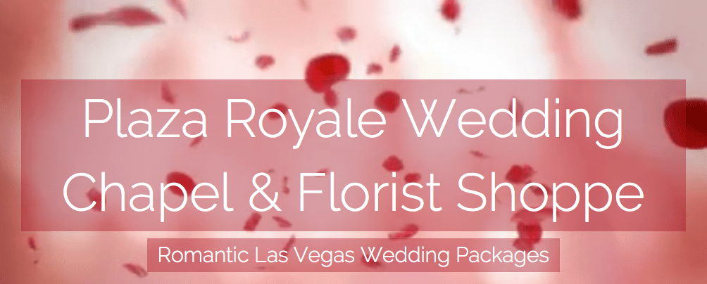 Plaza Hotel Wedding Chapel and Florist - Las Vegas