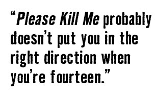 How Please Kill Me Changed My Life - pull quote
