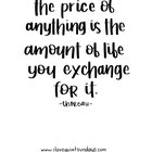 QQSDT9EttD1x fyUDqwMkhZPv7mJb 5VDXvqy1G 6Vg [Image] The price of anything is the amount of life you exchange for it.