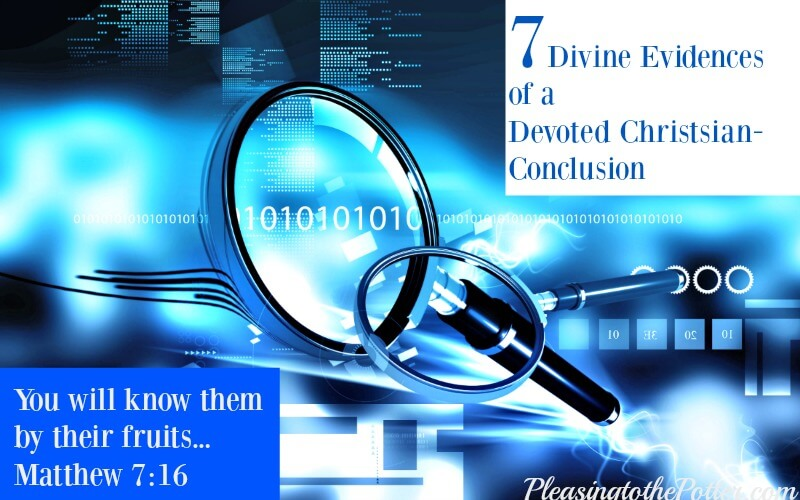 7 Divine Evidences of a Devoted Christian-conclusion