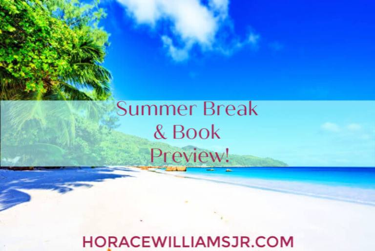 Summer Break & Book Preview!