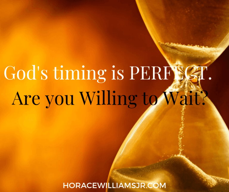 God's timing is PERFECT. Are you Willing to Wait?