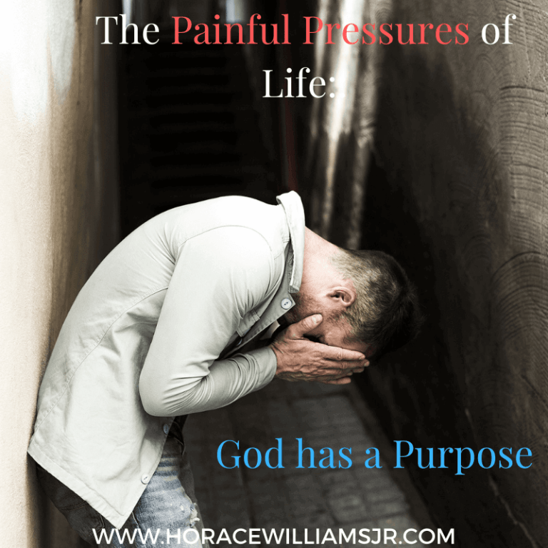 Painful Pressures of life: God has a purpose