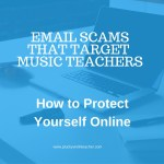 Email Scams Targeting Music Teachers: How to Recognize and Avoid Them