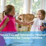Guest Post: Seven Fun and Interactive Musical Activities for Young Children