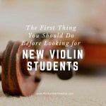 The First Thing You Need to Do Before Looking For New Violin Students…