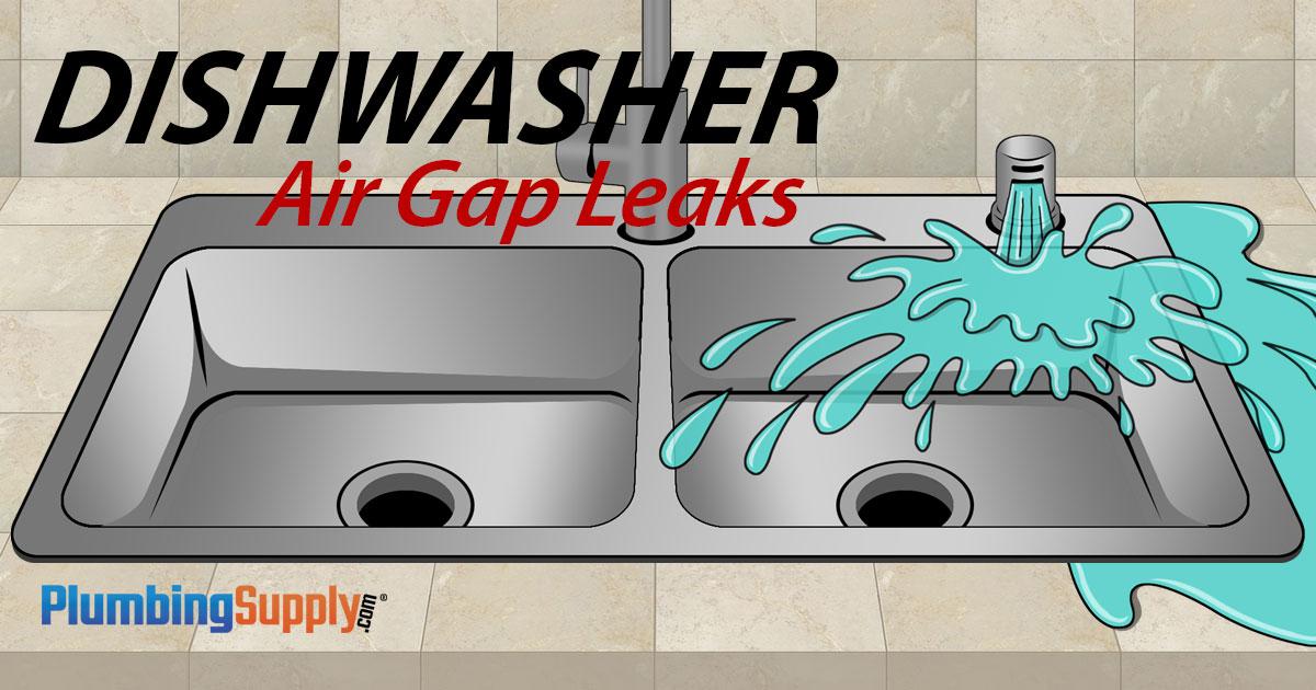 dishwasher air gap leaking we ve got
