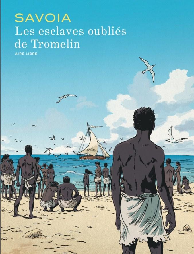 Les Esclaves oubliés de Tromelin - Savoia