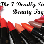 "The ""Seven Deadly Sins Of Beauty"" Tag"