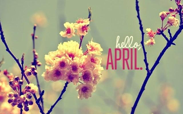 Plans for April