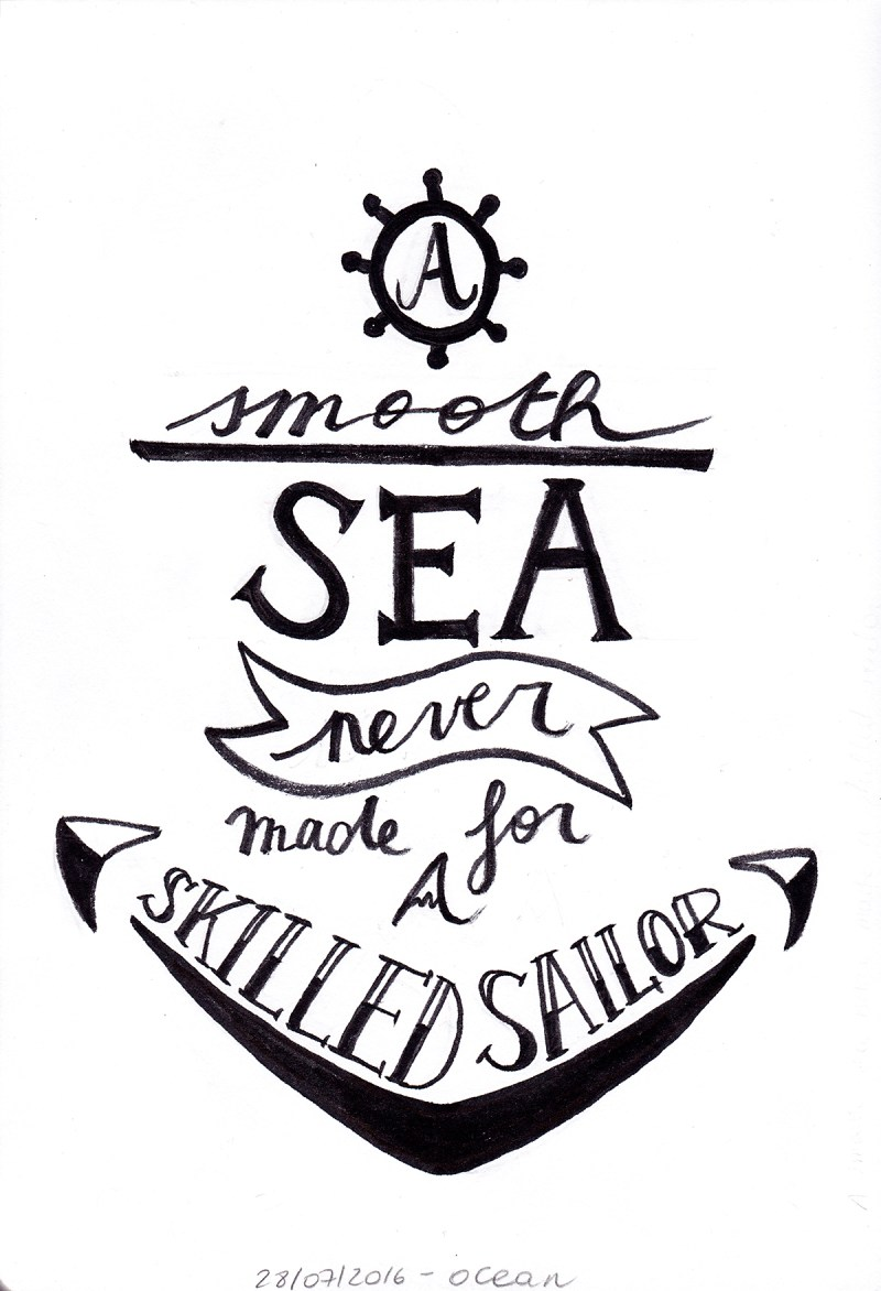 A Smooth Sea Never Made for A Skilled Driver - illustrated quote