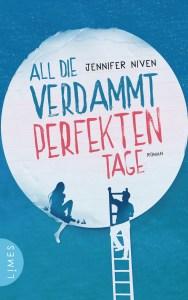 All die verdammt perfekten Tage von Jennifer Niven