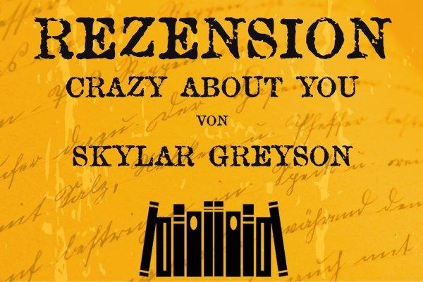 Rezension zu Crazy about you von Skylar Grayson