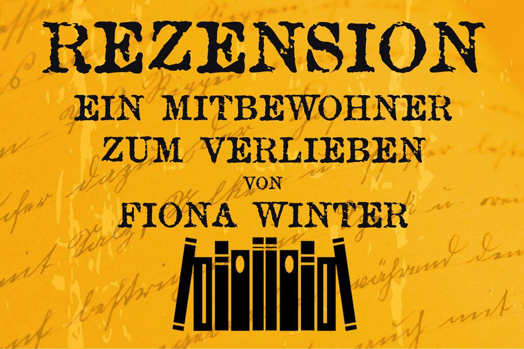 Rezension Ein Mitbewohner zum Verlieben von Fiona Winter