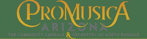ProMusica Arizona - The Community Chorale & Orchestra of North Phoenix
