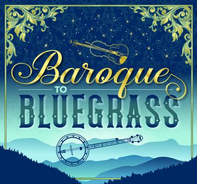 Baroque to Bluegrass