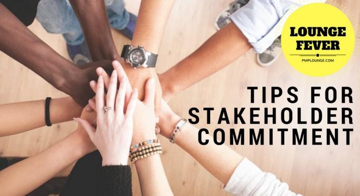tips for stakeholder management - Tips for Stakeholder Commitment
