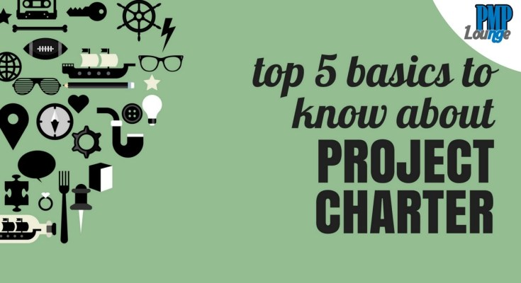 top 5 basics to know about project charter - Top 5 basics to know about Project Charter
