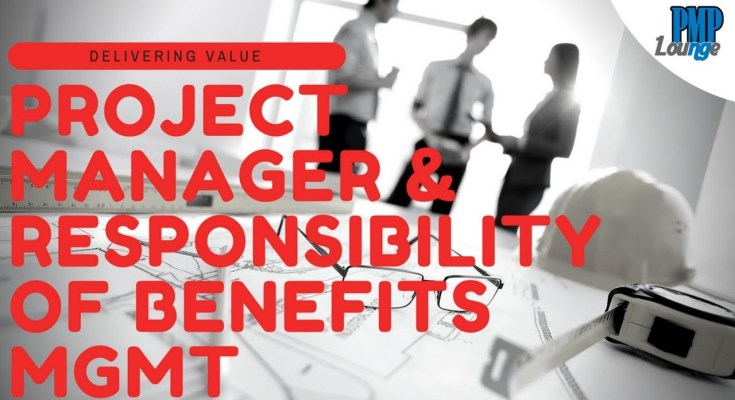 project manager and responsibility of benefits mgmt - Delivering Value - Project Manager and Responsibility of Benefits Management