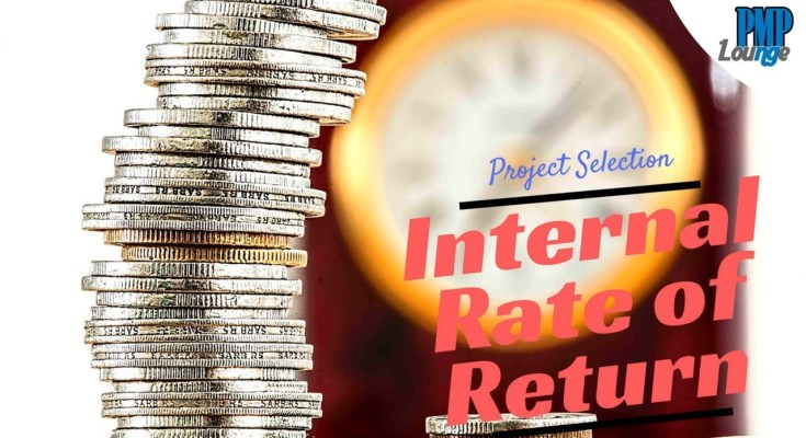 internal rate of return - Project Selection - Internal Rate of Return