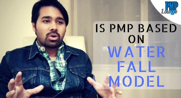 is pmp based on waterfall model - Is PMP certification based on the Waterfall Model?