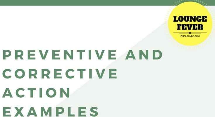 preventive and corrective action examples - Examples of Preventive Actions and Corrective Actions