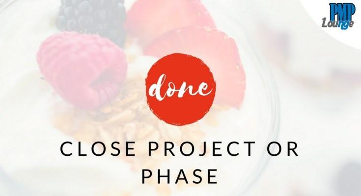 close project or phase 1 - Close Project or Phase Process