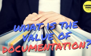 what is the value of documentation - If Documentation is a part of the Project Scope, what is the value of it?