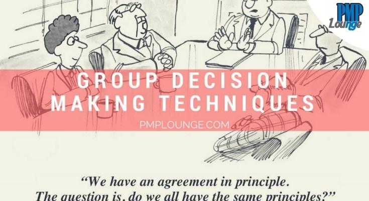 group decision making techniques - Collect Requirements Tools and Techniques - Group Decision Making Techniques