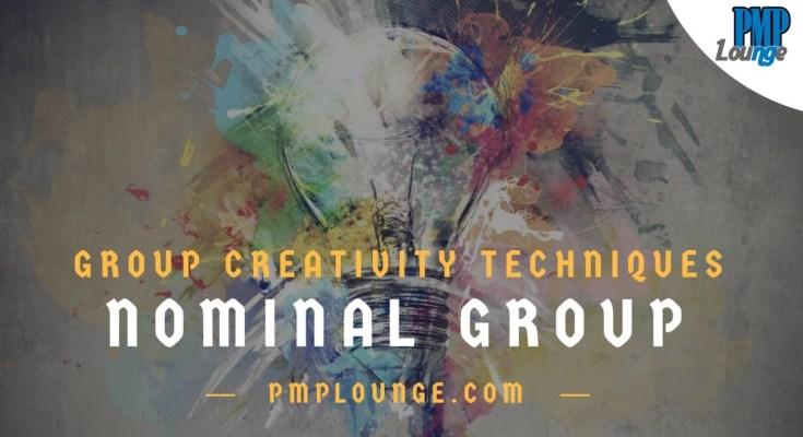 nominal group - Nominal Group Technique - Group Creativity Techniques