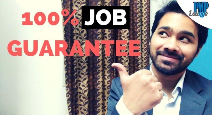 hundred percent job guarantee - Does PMP provide a 100% Job Guarantee?