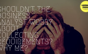 shouldnt the ba worry about collecting reqmnts - Shouldn't the Business Analyst worry about Collecting Requirements and not the Project Manager?