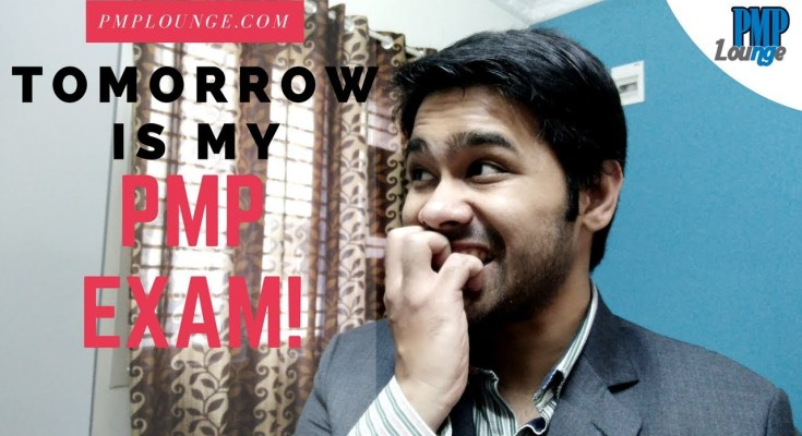 tomorrow is my pmp exam - Tomorrow is my PMP exam! | What should I be doing?