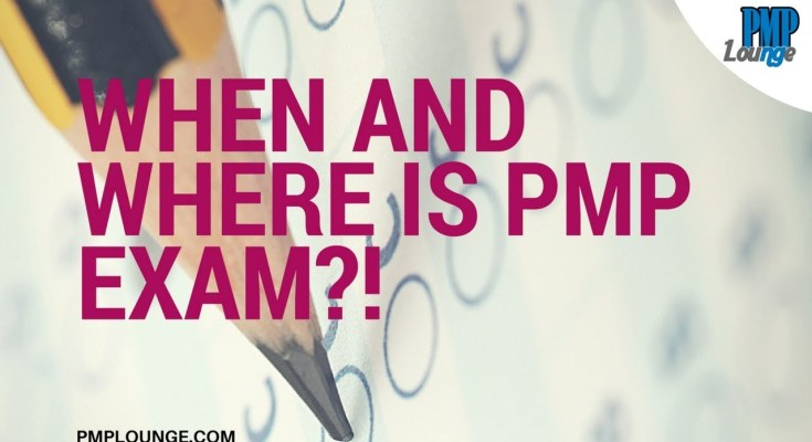 when and where is the pmp exam - When and where is the PMP Exam?