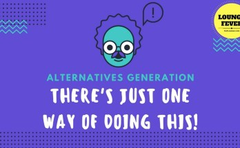 alternatives generation - Is it mandatory to perform Alternatives Generation if there's only one way of doing something?