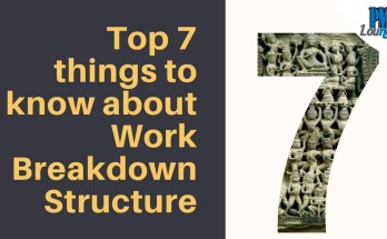 top 7 things to know about wbs - Top 7 Things to know about the Work Breakdown Structure (WBS)