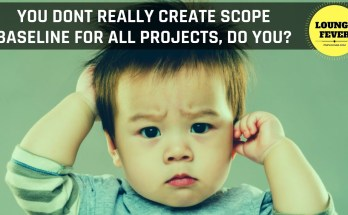 scope baseline for all projects - Do you need to create Scope Baseline for all projects?