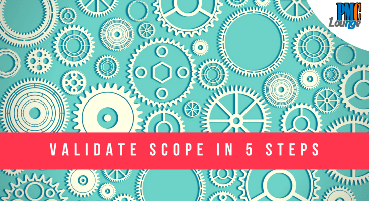 Understand the entire cycle of Validate Scope process in 5 steps - Understand the entire cycle of Validate Scope process in 5 steps