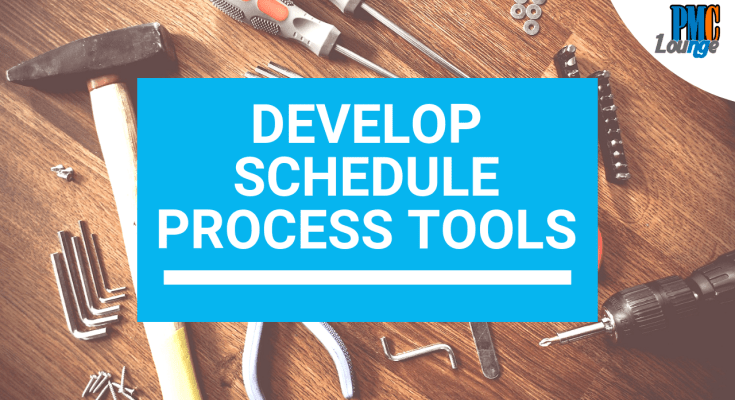 develop schedule process tools