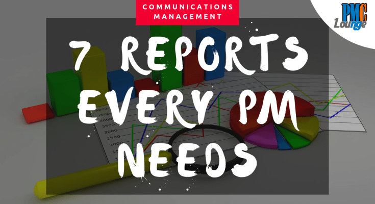 7 reports every project manager needs - Seven Reports Every Project Manager Needs