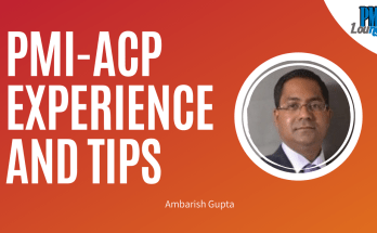 pmi acp experience and tips - PMI-ACP Experience - Ambarish Gupta
