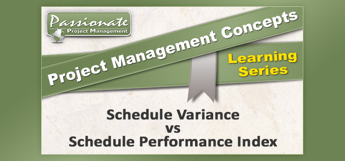 Schedule Variance vs Schedule Performance Index