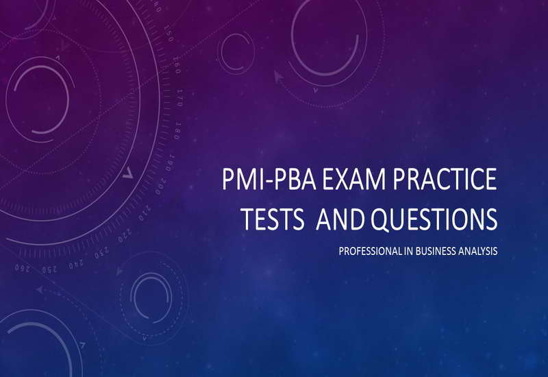 PMI-PBA Exam Practice Tests and Questions - PMI Professional in Business Analysis sample Exam Questions
